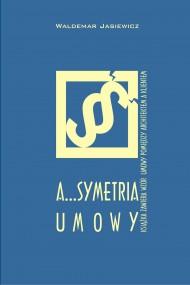 okładka A…Symetria Umowy. Ebook | papier | Waldemar Jasiewicz
