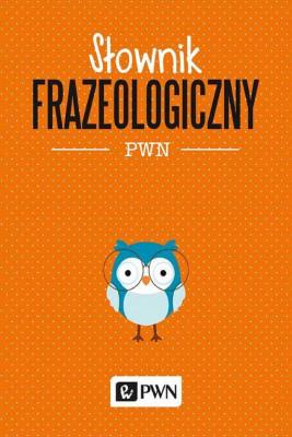 okładka Słownik frazeologiczny PWN, Ebook | Aleksandra  Kubiak-Sokół