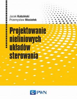 okładka Projektowanie nieliniowych układów sterowania, Ebook | Jacek Kabziński, Przemysław Mosiołek