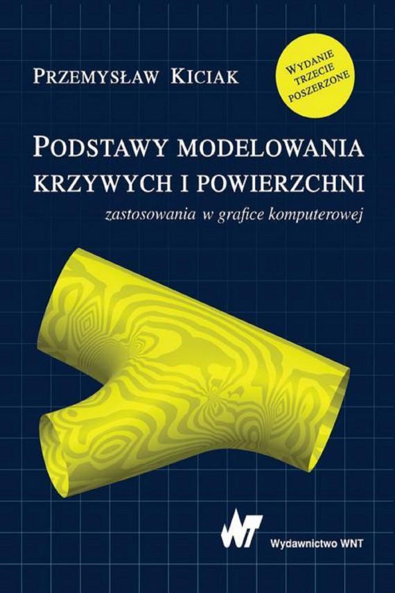 okładka Podstawy modelowania krzywych i powierzchniebook | PDF | Przemysław Kiciak