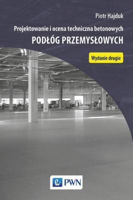 okładka Projektowanie i ocena techniczna betonowych podłóg przemysłowych, Ebook | Piotr Hajduk