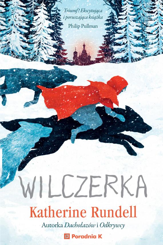 okładka Wilczerkaebook | EPUB, MOBI | Paulina Braiter, Katherine  Rundell, Gelrev Ongbico