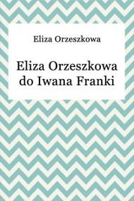 okładka Eliza Orzeszkowa do Iwana Franki. Ebook | EPUB,MOBI | Eliza Orzeszkowa
