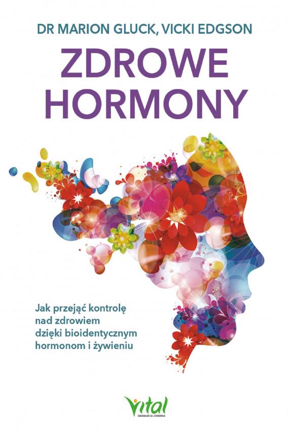 okładka Zdrowe hormony. Jak przejąć kontrolę nad zdrowiem dzięki - PDFebook | PDF | Gluck Marion