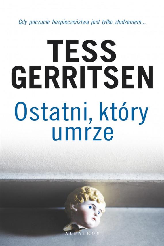 okładka OSTATNI, KTÓRY UMRZEebook   EPUB, MOBI   Tess Gerritsen, Jerzy Żebrowski