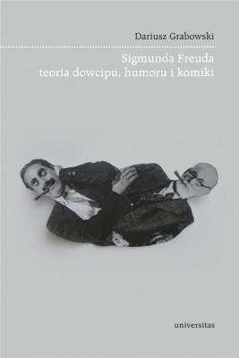 okładka Sigmunda Freuda teoria dowcipu, humoru i komiki, Ebook | Dariusz Grabowski