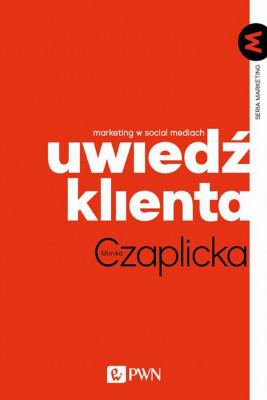 okładka Uwiedź klienta. Marketing w social mediach, Ebook   Monika Czaplicka