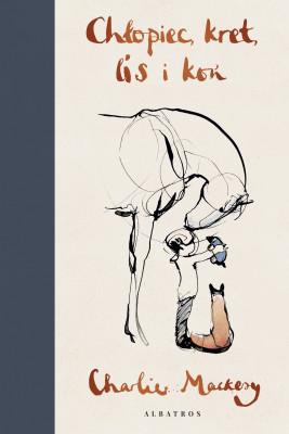 okładka CHŁOPIEC, KRET, LIS I KOŃ, Ebook | Charlie  Mackesy