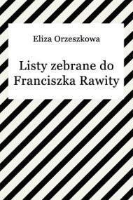 okładka Listy zebrane do Franciszka Rawity. Ebook | EPUB,MOBI | Eliza Orzeszkowa