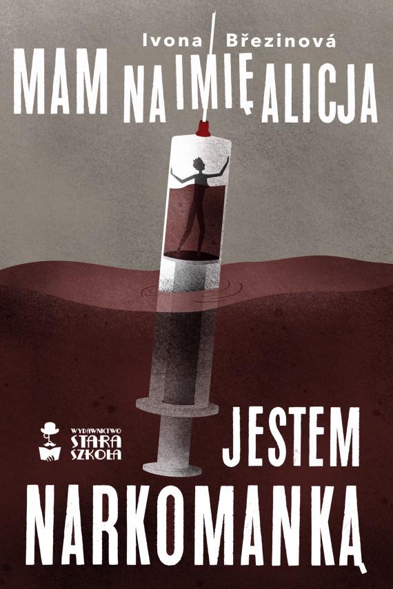 okładka Mam na imię Alicja. Jestem narkomankąebook | EPUB, MOBI | Mirosław  Śmigielski, Brezinova Ivona