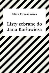 okładka Listy zebrane do Jana Karłowicza. Ebook | EPUB,MOBI | Eliza Orzeszkowa