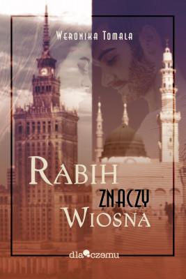okładka Rabih znaczy wiosna, Ebook | Tomala Weronika