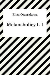 okładka Melancholicy t. I. Ebook | EPUB,MOBI | Eliza Orzeszkowa