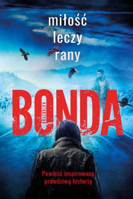 okładka Miłość leczy rany, Ebook | Katarzyna Bonda
