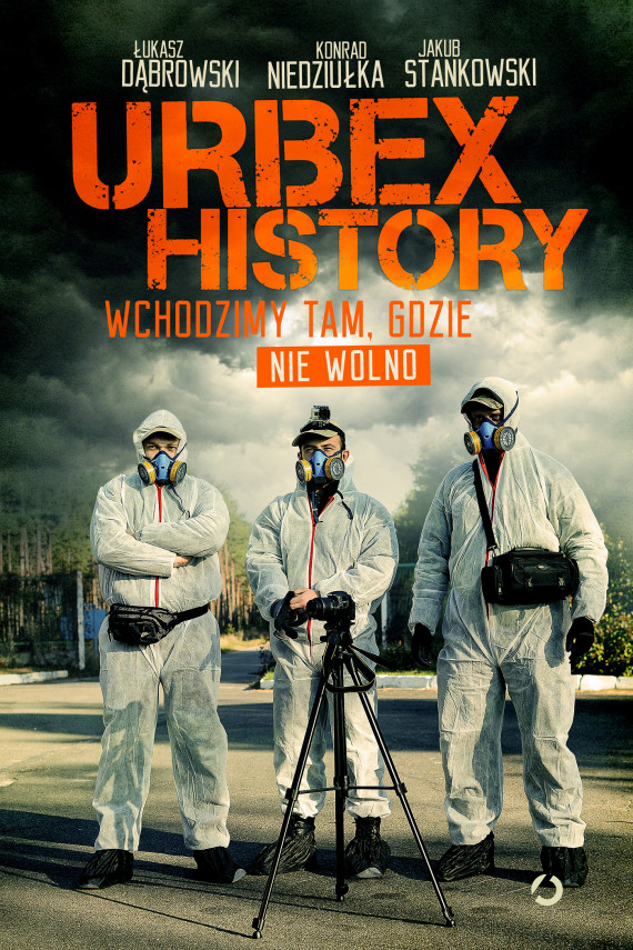 okładka Urbex Historyebook   EPUB, MOBI   Łukasz  Dąbrowski, Konrad  Niedziułka, Jakub  Stankowski
