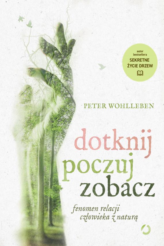 okładka Dotknij, poczuj, zobaczebook   EPUB, MOBI   Peter Wohlleben