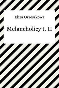 okładka Melancholicy t. II. Ebook | EPUB,MOBI | Eliza Orzeszkowa