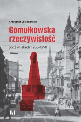 okładka Gomułkowska rzeczywistość, Ebook | Krzysztof Lesiakowski