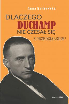 okładka Dlaczego Duchamp nie czesał się z przedziałkiem?, Ebook | Anna Markowska