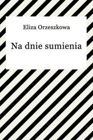 okładka Na dnie sumienia. Ebook | EPUB,MOBI | Eliza Orzeszkowa