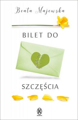 okładka Bilet do szczęścia, Ebook | Beata Majewska