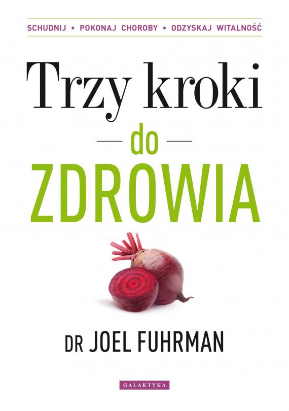 okładka Trzy kroki do zdrowia. Schudnij, pokonaj choroby, odzyskaj witalnośćebook | EPUB, MOBI | Joel Fuhrman