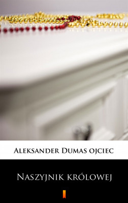 okładka Naszyjnik królowej, Ebook | Aleksander  Dumas