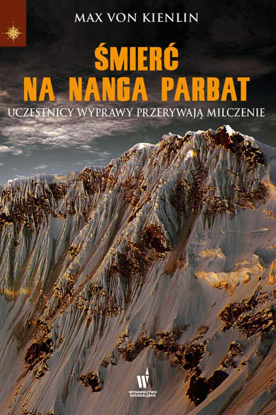 okładka Śmierć na Nanga Parbat. Uczestnicy wyprawy przerywają milczenieebook | EPUB, MOBI | Max von Kienlin, Małgorzata Słabicka