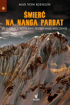 okładka Śmierć na Nanga Parbat. Uczestnicy wyprawy przerywają milczenie, Ebook | Max von Kienlin