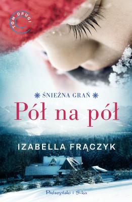 okładka Pół na pół, Ebook | Izabella  Frączyk