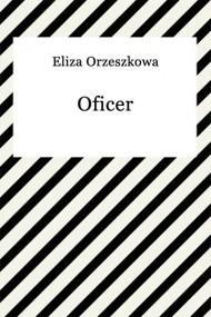 okładka Oficer. Ebook | EPUB,MOBI | Eliza Orzeszkowa