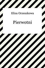 okładka Pierwotni. Ebook | EPUB,MOBI | Eliza Orzeszkowa