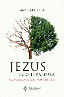 okładka Jezus jako terapeuta. Uzdrawiająca moc przypowieści, Ebook | Anselm Grün