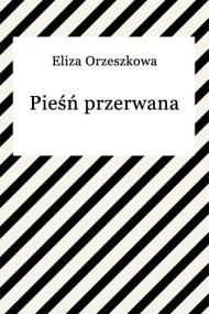 okładka Pieśń przerwana. Ebook | EPUB,MOBI | Eliza Orzeszkowa