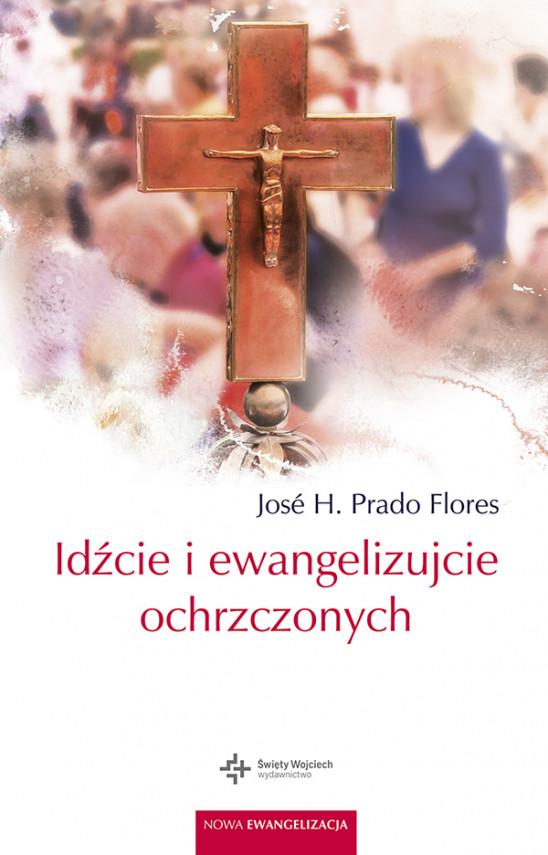 okładka Idźcie i ewangelizujcie ochrzczonychebook | EPUB, MOBI | Jose H. Prado Flores