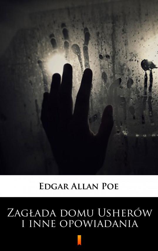 okładka Zagłada domu Usherów i inne opowiadaniaebook | EPUB, MOBI | Edgar Allan Poe, Bolesław  Leśmian