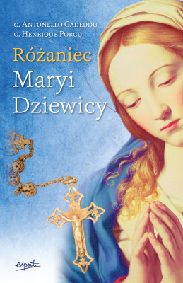 okładka Różaniec Maryi Dziewicy, Ebook | o. Antonello Cadeddu, o. Henrique Porcu