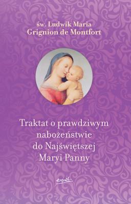 okładka Traktat o prawdziwym nabożeństwie do Najświętszej Maryi Panny, Ebook | św. Ludwik Maria Grignion