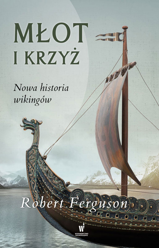okładka Młot i krzyż. Nowa historia Wikingówebook | EPUB, MOBI | Robert Ferguson