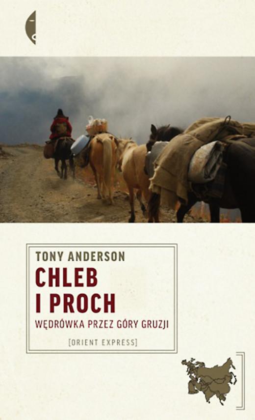 okładka Chleb i proch. Wędrówka przez góry Gruzjiebook | EPUB, MOBI | Tony Anderson, Marta Höffner