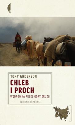 okładka Chleb i proch. Wędrówka przez góry Gruzji, Ebook | Tony Anderson