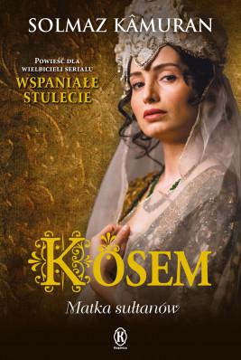okładka Kosem. Matka sułtanów, Ebook | Solmaz Kamuran