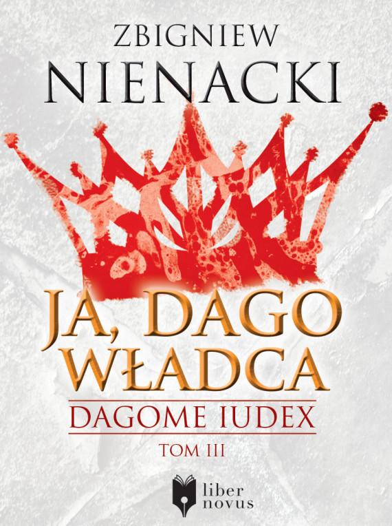 okładka Dagome Iudex (Tom 3). Ja, Dago Władcaebook | EPUB, MOBI | Zbigniew Nienacki