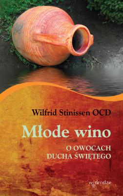 okładka Młode wino. O owocach Ducha Świętego, Ebook | Wilfrid Stinissen