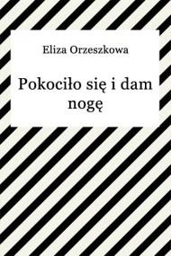 okładka Pokociło się i dam nogę. Ebook | EPUB,MOBI | Eliza Orzeszkowa