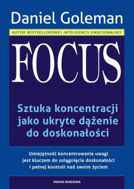okładka Focus. Sztuka koncentracji jako ukryte dążenie do doskonałości, Ebook | Daniel Goleman