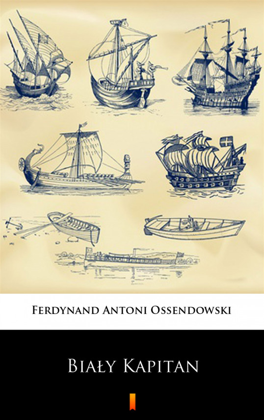okładka Biały Kapitanebook | EPUB, MOBI | Ferdynand Antoni Ossendowski