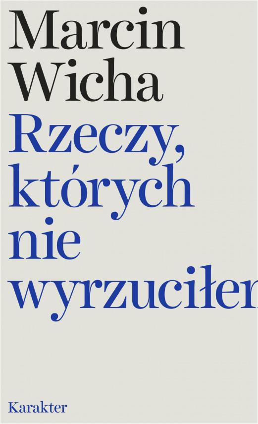 okładka Rzeczy, których nie wyrzuciłemebook | EPUB, MOBI | Marcin Wicha