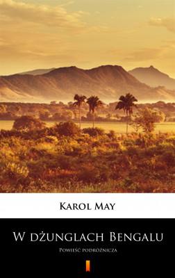 okładka W dżunglach Bengalu. Powieść podróżnicza, Ebook | Karol May