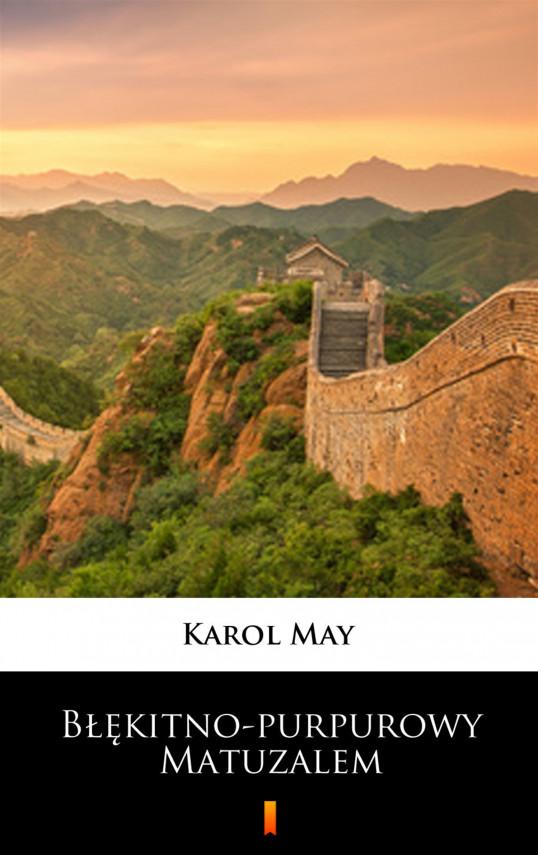 okładka Błękitno-purpurowy Matuzalem. Powieść chińskaebook | EPUB, MOBI | Karol May